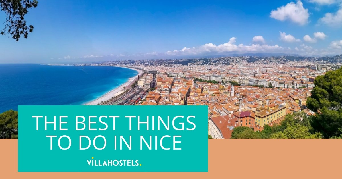 What To See In Nice The Best Things To Do In Nice And
